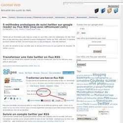 5 méthodes de suivi twitter sur google reader ou flus RSS