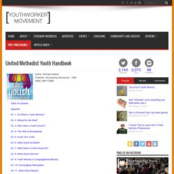 United Methodist Youth Handbook - YouthWorker Movement