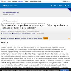 How to conduct a qualitative meta-analysis: Tailoring methods to enhance methodological integrity: Psychotherapy Research: Vol 28, No 3