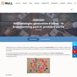 Méthodologie: génération d'idées - le brainstorming post-it, première partie - WeLL