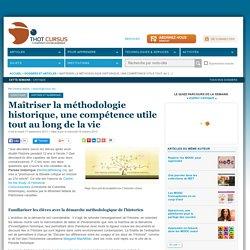 Maîtriser la méthodologie historique, une compétence utile tout au long de la vie