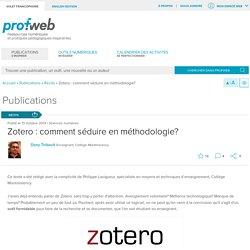 Zotero : comment séduire en méthodologie?