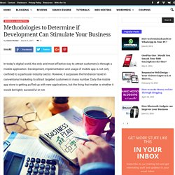 Methodologies to Determine if Development Can Stimulate Your Business