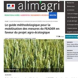Le guide méthodologique pour la mobilisation des mesures du FEADER en faveur du projet agro-écologique