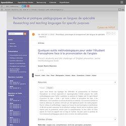 Quelques outils méthodologiques pour aider l'étudiant francophone face à la prononciation de l'anglais