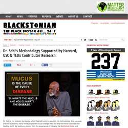 Dr. Sebi's Methodology Supported by Harvard, USC & TEDx Contributor Research - Blackstonian