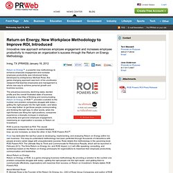 Return on Energy, New Workplace Methodology to Improve ROI, Introduced