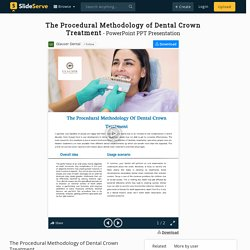 The Procedural Methodology of Dental Crown Treatment