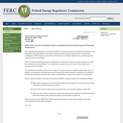 Seeks Comment on Potential Changes to Oil Pipeline Rate Index Methodology, Data Reporting Requirements