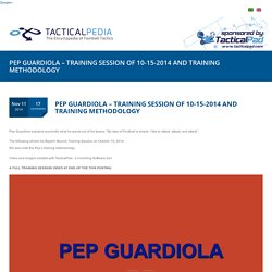 PEP GUARDIOLA – TRAINING SESSION OF 10-15-2014 AND TRAINING METHODOLOGY