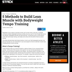 5 Methods to Build Lean Muscle with Bodyweight Tempo Training