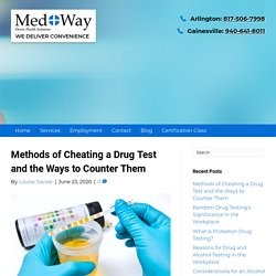 Methods of Cheating a Drug Test and the Ways to Counter Them