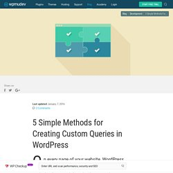 5 Simple Methods for Creating Custom Queries in WordPress