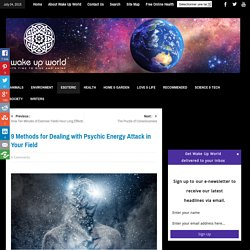 9 Methods for Dealing with Psychic Energy Attack in Your Field