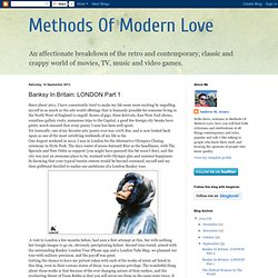 Methods Of Modern Love: Banksy In Britain: LONDON Part 1