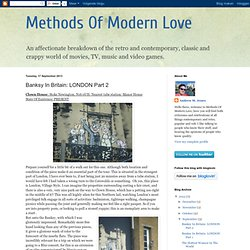 Methods Of Modern Love: Banksy In Britain: LONDON Part 2