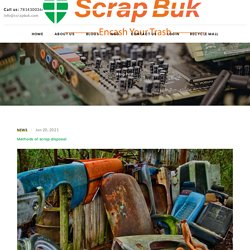 Methods of scrap disposal