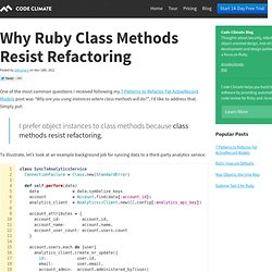 Why Ruby Class Methods Resist Refactoring