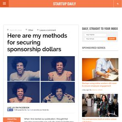 Here are my methods for securing sponsorship dollars - Startup Daily
