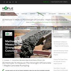 [5] Methods To Measure The Strength Of Concrete – Maple Concrete