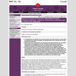 Résumé de l'examen de l'innocuité - MÉLATONINE (N-acétyl-5-méthoxytryptamine) - Examen de l'innocuité de la mélatonine chez les enfants et les adolescents