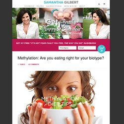 Methylation: Are you eating right for your biotype?