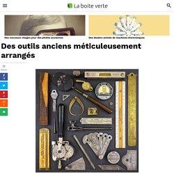 Des outils anciens méticuleusement arrangés