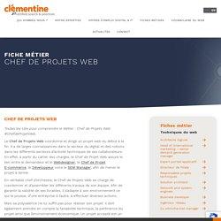 Métier : Chef de Projet Web,concrètent ça consiste en quoi ?