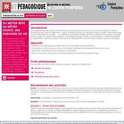Du métier rêvé au métier exercé, des parcours de vie - Centre Pompidou