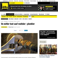 Un métier tout sauf routinier : plombier