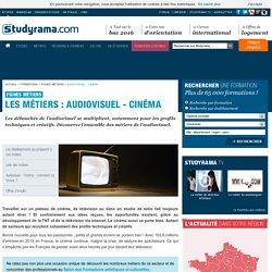 Fiches Métiers : Audiovisuel - Cinéma - Studyrama.com