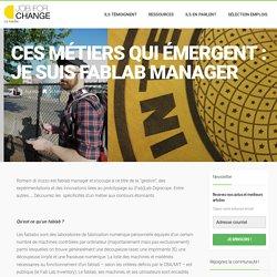Job for Change – Ces métiers qui émergent : je suis fablab manager