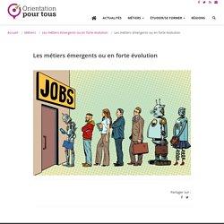 Les métiers émergents ou en forte évolution