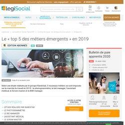 Le « top 5 des métiers émergents » en 2019 LégiSocial