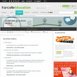 Les métiers de la petite enfance - Les fiches métiers - francetv éd...