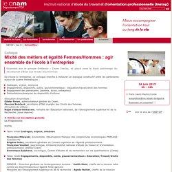 Mixité des métiers et égalité Femmes/Hommes : agir ensemble de l'école à l'entreprise - Inetop - Cnam -
