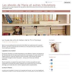 Le musée des arts et métiers met la TV à l'honneur - Les ebooks de Marie et autres tribulations