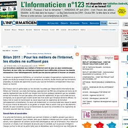 Bilan 2011 : Pour les métiers de l'Internet, les études ne suffisent pas