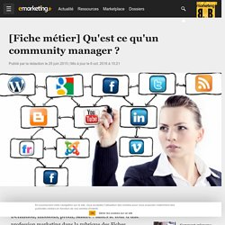 Les métiers du marketing : le community manager - Social marketing