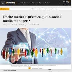 Les métiers du marketing : le social media manager - Social marketing