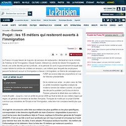 Projet : les 15 métiers qui resteront ouverts à l'immigration