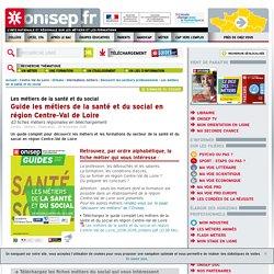 Guide les métiers de la santé et du social en région Centre-Val de Loire