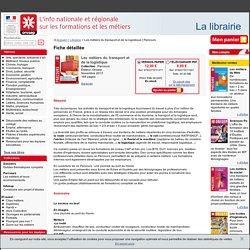 Les métiers du transport et de la logistique (Parcours - Novembre 2013)