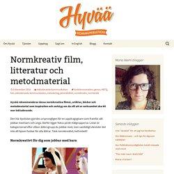 Normkreativ film, litteratur och metodmaterial - Hyvää Kommunikation