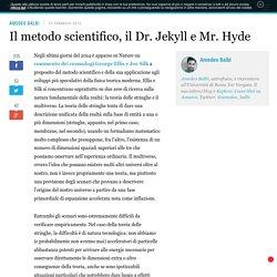 Il metodo scientifico, il Dr. Jekyll e Mr. Hyde
