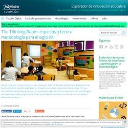 The Thinking Room: espacios y tecno-metodología para el siglo XXI - Explorador de innovación educativa - Fundación Telefónica