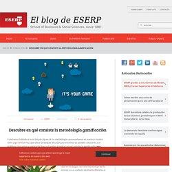 Descubre en qué consiste la metodología gamificación - El blog de ESERP