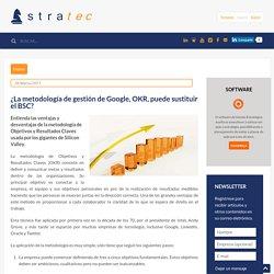 ¿La metodología de gestión de Google, OKR, puede sustituir el BSC? - BLOG Stratec