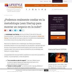 Metodología Lean Startup. Lo que debes saber antes de implementarla
