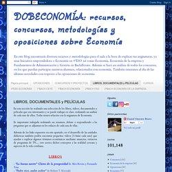 DOBECONOMÍA: recursos, concursos, metodologías y oposiciones sobre Economía: LIBROS, DOCUMENTALES y PELÍCULAS